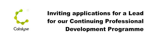 Image of Catalyse logo plus wording Inviting Applications for Lead for our Continuing Professional Development Programme
